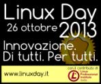 Linux Day 2013 - Innovazione. Di tutti. Per tutti.